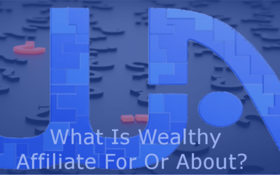 What Is Wealthy Affiliate For Or About?