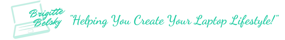 Brigitte Belsky ~Helping You Create Your Laptop Lifestyle!