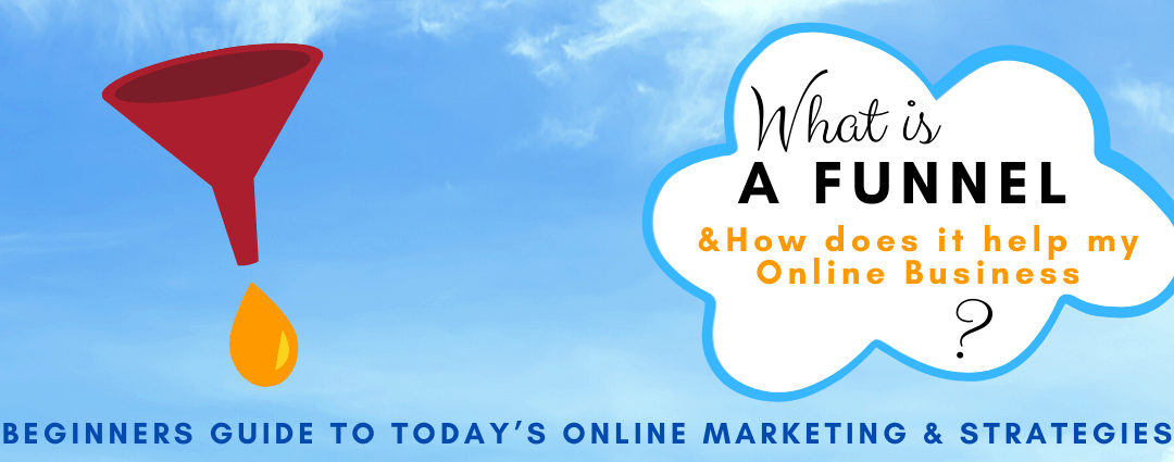 What is a Funnel? How does it help my Online Business?